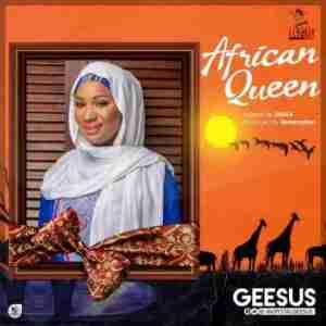 Geesus - African Queen (Prod. by Redemption Beatz)